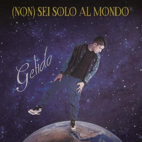 Gelido - Copertina (Non) Sei Solo Al Mondo