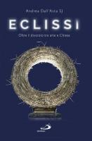Eclissi. Oltre il divorzio tra arte e Chiesa