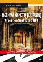 Agenzia Bonetti (e Bruno) – Investigazioni Bologna