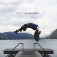La metamorfosi secondo i Mataleòn